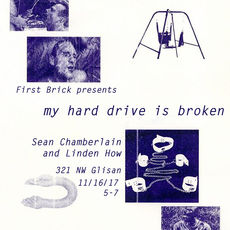 My Hard Drive is Broken: Sean Chamberlain + Linden How