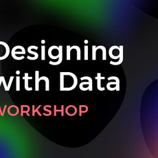 Designing with Data