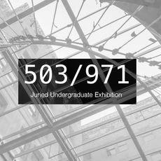 503/971 Regional Juried Undergraduate Exhibition